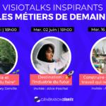 L'affiche du cycle de VisioTalks inspirants sur les métiers de demain